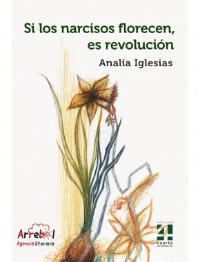 Si los narcisos florecen, es revolución