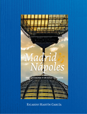 Madrid y Nápoles. Dos ciudades y un solo corazón