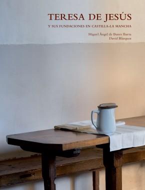 Teresa de Jesús y sus fundaciones en Castilla-La Mancha